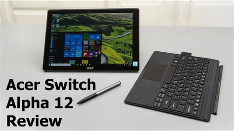 Acer Switch Alpha 12 Review - YouTube